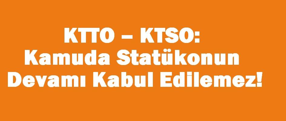 KTTO – KTSO: Kamuda Statükonun Devamı Kabul Edilemez!