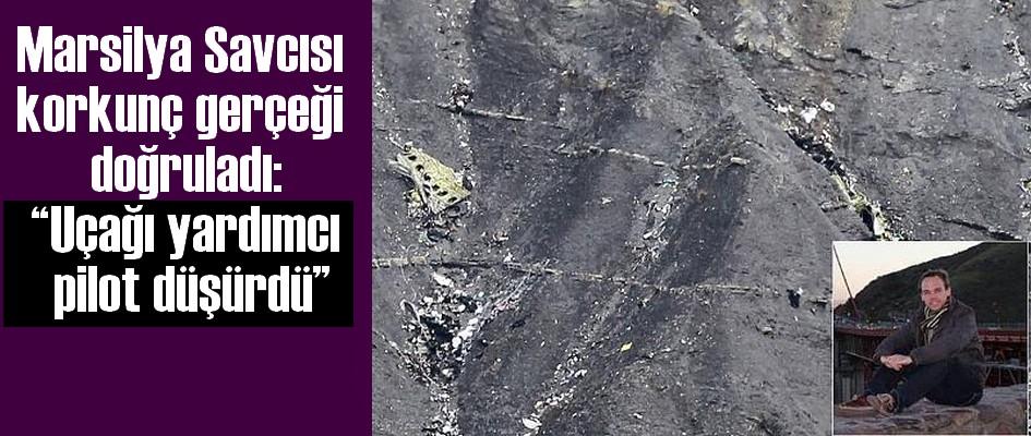 Marsilya Savcısı korkunç gerçeği doğruladı:  'Uçağı yardımcı pilot düşürdü'