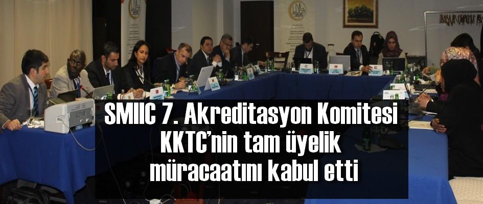 SMIIC 7. Akreditasyon Komitesi KKTC'nin tam üyelik  müracaatını kabul etti