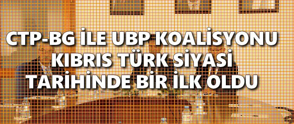 Koalisyon Hükümeti Kıbrıs Türk Siyasi Tarihinde ilkleri yaşıyor