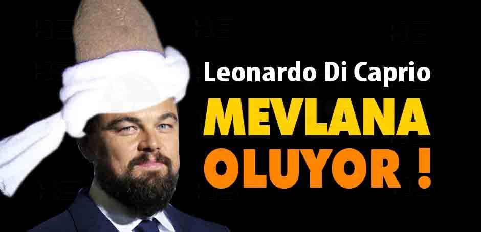 Leonardo Di Caprio Mevlanayı Canlandıracak