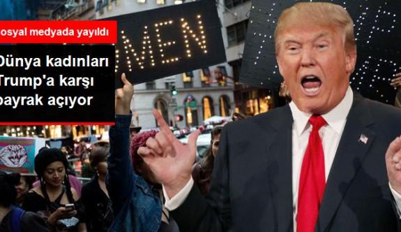 Dünya Kadınları Trump'a Karşı Bayrak Açıyor