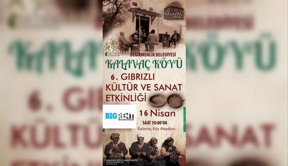 Kalavaç köyü Gıbrıslı Kültür Sanat Etkinliği Pazar günü
