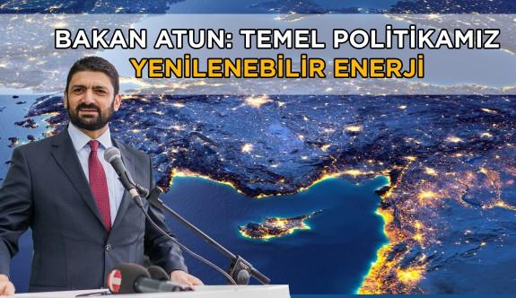 """""""Temel politikamız yenilenebilir enerji"""""""