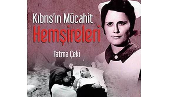 """""""Kıbrıs'ın Mücahit Hemşireleri"""" adlı kitabın tanıtımı cumartesi yapılacak"""