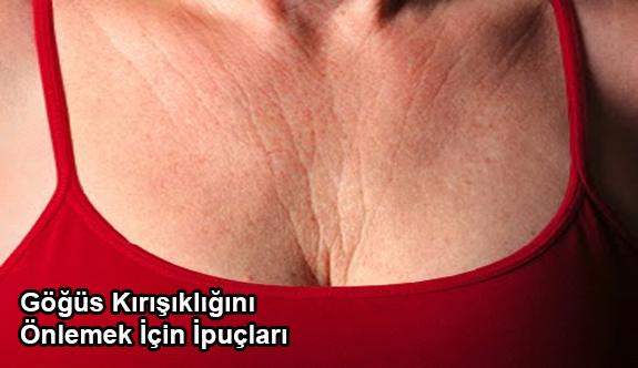 Göğüs kırışıklığını önlemek için ipuçları