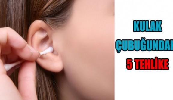 Kulak çubuğundaki 5 tehlike