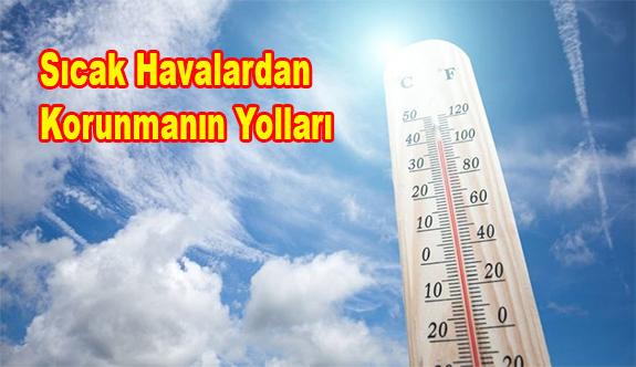 Sıcak Havalardan Korunmanın Yolları