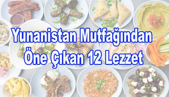 Yunanistan Mutfağından Öne Çıkan 12 Lezzet