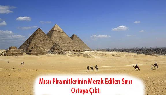Mısır piramitlerinin merak edilen sırrı ortaya çıktı