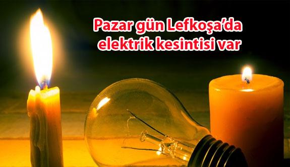 Lefkoşa'da pazar gün elektrik kesintisi