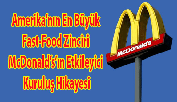 McDonald's'ın Etkileyici Kuruluş Hikayesi