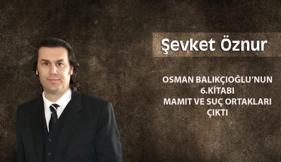 """Osman Balıkçıoğlu'nun """"6. Kitabı Mamıt ve Suç Ortakları"""" çıktı"""