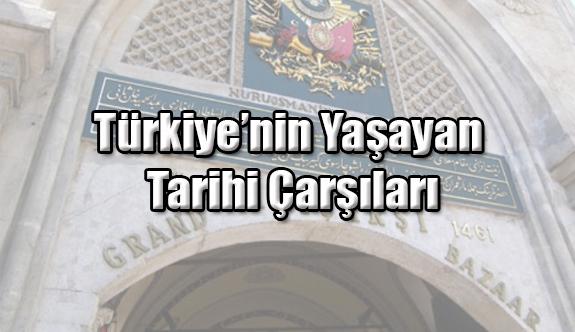 Türkiye'nin Yaşayan Tarihi Çarşıları