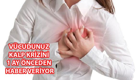 Vücudunuz kalp krizini 1 ay önceden haber veriyor