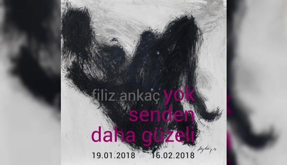 """Filiz Ankaç'ın, """"Yok Senden Daha Güzeli"""" adlı sergisi açılıyor"""
