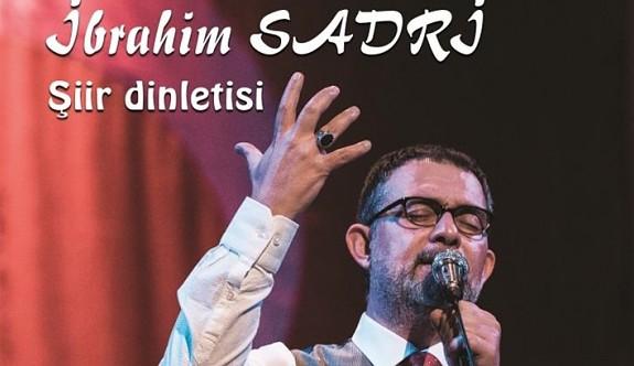 İbrahim Sadri'den şiir dinletisi