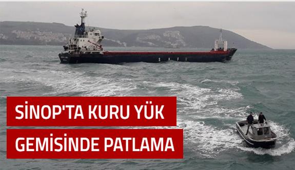 Sinop'ta kuru yük gemisinde patlama oldu: 1 ölü