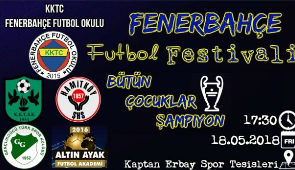 Futbol festivali yaşanacak