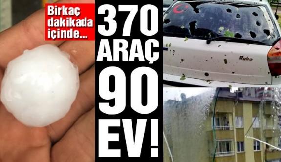 370 araç ve 90 evde hasar