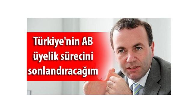 Weber'in seçim vaadi Türkiye'nin AB üyelik sürecini sonlandırmak