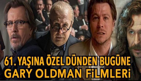 61. yaşına özel dünden bugüne Gary Oldman filmleri