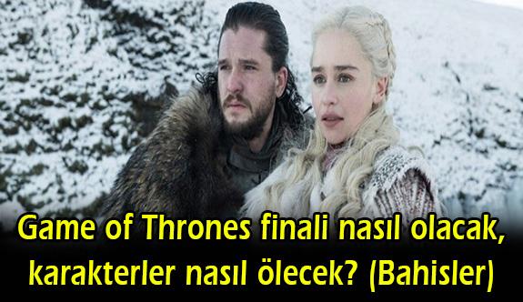 Game of Thrones finali nasıl olacak, karakterler nasıl ölecek? (Bahisler)