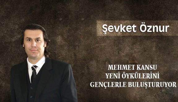 Mehmet Kansu yeni öykülerini gençlerle buluşturuyor