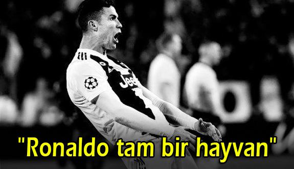 Ronaldo tam bir hayvan