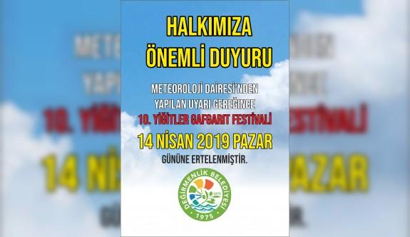 Yiğitler Gafgarıt Festivali'ne erteleme