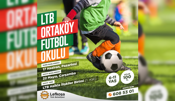 LTB Ortaköy Futbol Okulu kayıtlara başladı