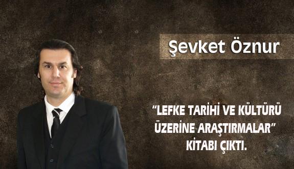 """Lefke Tarihi ve kültürü Üzerine Araştırmalar"""" kitabı çıktı."""