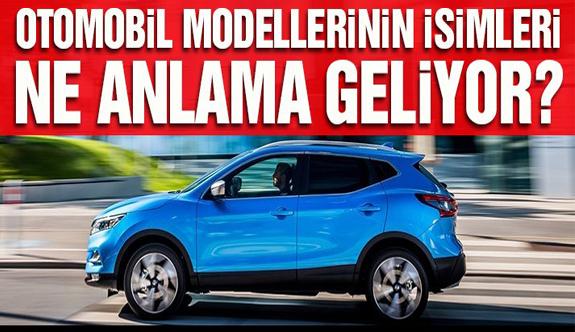 Otomobil modellerinin isimleri ne anlama geliyor?