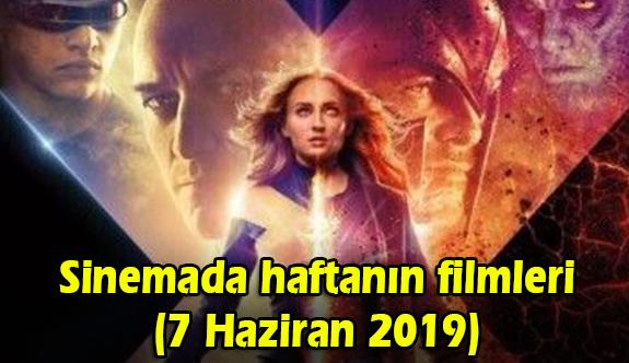 Sinemada haftanın filmleri (7 Haziran 2019)