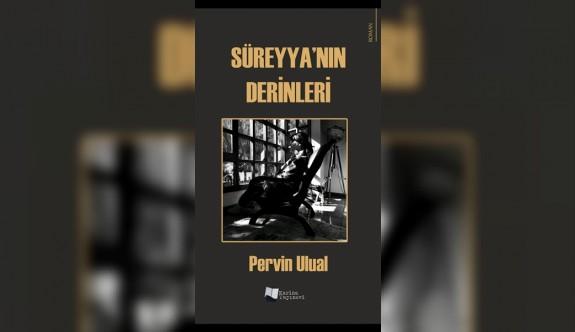 """""""Süreyya'nın Derinleri"""" okuyucuyla buluşuyor"""