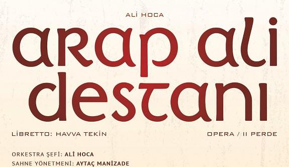 """""""Arap Ali Destanı"""" prömiyeri, 19 Eylül'de"""