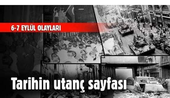 Türkiye'nin gördüğü en büyük utanç günlerinden biri: 6-7 Eylül olayları