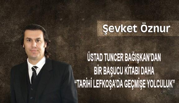 """Tuncer Bağışkan'dan """"Tarihi Lefkoşa'da Geçmişe Yolculuk"""""""