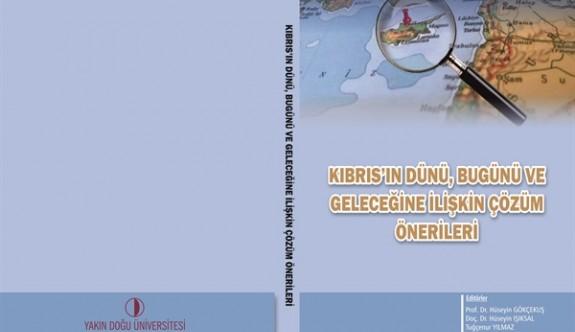 """YDÜ Yayınlarından """"Kıbrıs'ın Dünü Bugünü ve Geleceğine İlişkin Çözüm Önerileri"""" kitabı"""