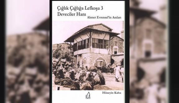 """Hüseyin Kaba'nın Yeni Kitabı """"Çığlık Çığlığa Lefkoşa 3 Deveciler Hanı"""" Çıktı"""