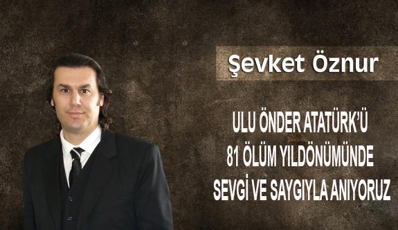 Ulu Önder Atatürk'ü 81 Ölüm Yıldönümünde Sevgi ve Saygıyla Anıyoruz