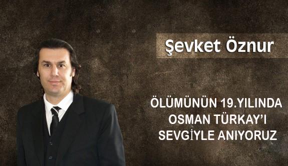 Ölümünün 19.Yılında  Osman Türkay'ı Sevgiyle Anıyoruz