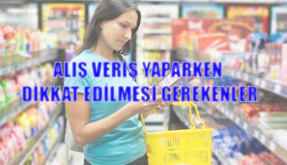 Alışveriş yaparken dikkat edilmesi gerekenler