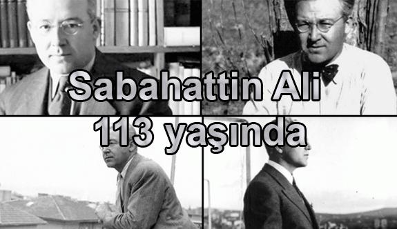 Sabahattin Ali 113 yaşında