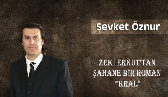 """Zeki Erkut'tan şahane bir roman """"Kral"""""""