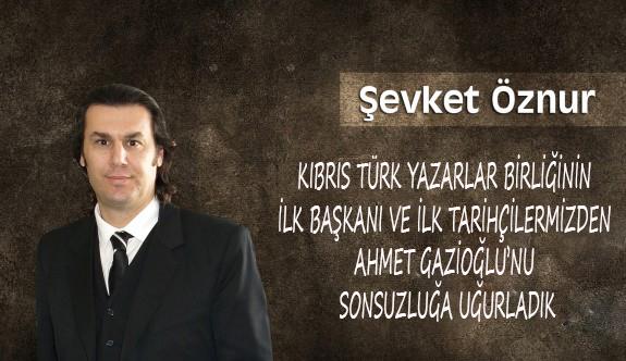 Ahmet Gazioğlu'nu Sonsuzluğa Uğurladık