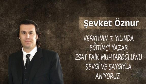Esat Faik Muhtaroğlu'nu sevgi ve saygıyla anıyoruz