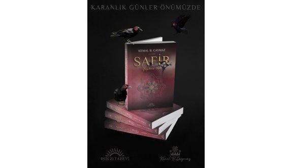 """Kemal B. Caymaz'ın """"SAFİR-Yegâne Aşk"""", Işık Kitabevi tarafından yayımlandı"""