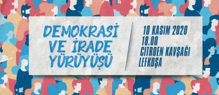 """Lefkoşa'da """"Demokrasi ve İrade"""" yürüyüşü yarın yapılıyor"""