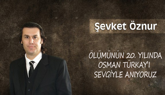 Ölümünün 20. Yılında Osman Türkay'ı Sevgiyle Anıyoruz